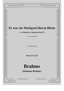 No.29-35: No.29 Es war ein Markgraf überm Rhein (c sharp minor) by Иоганнес Брамс