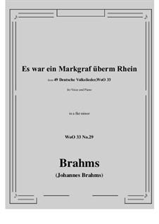 No.29-35: No.29 Es war ein Markgraf überm Rhein (a flat minor) by Иоганнес Брамс