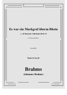 No.29-35: No.29 Es war ein Markgraf überm Rhein (g minor) by Иоганнес Брамс
