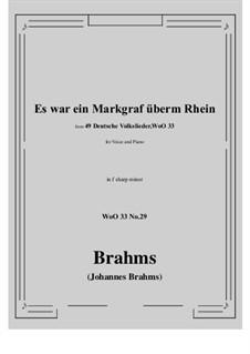 No.29-35: No.29 Es war ein Markgraf überm Rhein (f sharp minor) by Иоганнес Брамс