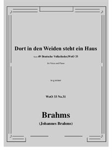 No.29-35: No.31 Dort in den Weiden steht ein Haus (g minor) by Иоганнес Брамс