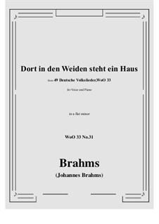 No.29-35: No.31 Dort in den Weiden steht ein Haus (a flat minor) by Иоганнес Брамс
