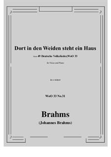 No.29-35: No.31 Dort in den Weiden steht ein Haus (e minor) by Иоганнес Брамс