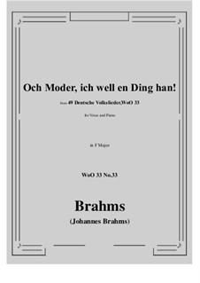 No.29-35: No.33 Och Moder, ich well en Ding han! (F Major) by Иоганнес Брамс