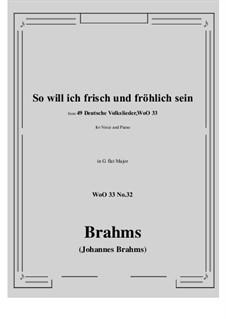 No.29-35: No.32 So will ich frisch und frohlich sein (G flat Major) by Иоганнес Брамс