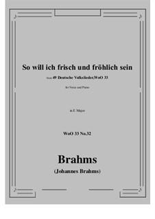 No.29-35: No.32 So will ich frisch und frohlich sein (E Major) by Иоганнес Брамс