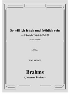 No.29-35: No.32 So will ich frisch und frohlich sein (F Major) by Иоганнес Брамс