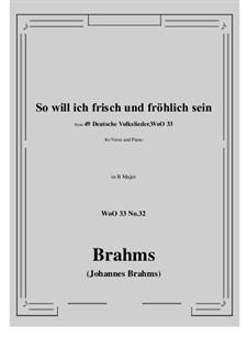 No.29-35: No.32 So will ich frisch und frohlich sein (B Major) by Иоганнес Брамс