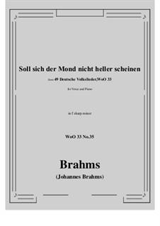 No.29-35: No.35 Soll sich der Mond nicht heller scheine (f sharp minor) by Иоганнес Брамс