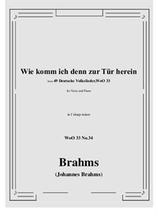 No.29-35: No.34 Wie komm ich denn zur Tür herein (f sharp minor) by Иоганнес Брамс