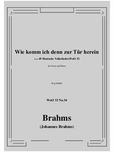 No.29-35: No.34 Wie komm ich denn zur Tür herein (g minor) by Иоганнес Брамс