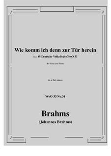 No.29-35: No.34 Wie komm ich denn zur Tür herein (a flat minor) by Иоганнес Брамс