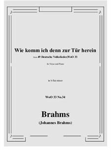 No.29-35: No.34 Wie komm ich denn zur Tür herein (b flat minor) by Иоганнес Брамс