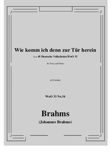 No.29-35: No.34 Wie komm ich denn zur Tür herein (b minor) by Иоганнес Брамс
