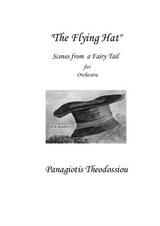 The Flying Hat: Scenes from a Fairy Tale for Orchestra, Op.34 by Panagiotis Theodossiou