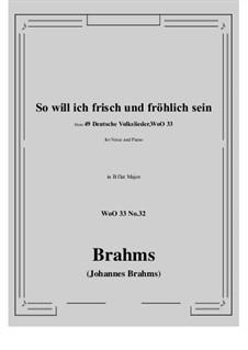 No.29-35: No.32 So will ich frisch und frohlich sein (B flat Major) by Иоганнес Брамс