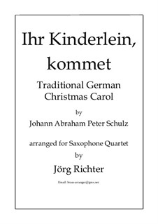 O Come, Little Children: For Saxophone Quartet by Иоганн Авраам Шульц