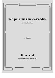 Deh più a me non v'ascondete: E Major by Джованни Мария Бонончини