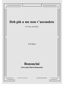 Deh più a me non v'ascondete: B Major by Джованни Мария Бонончини