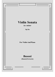 Соната для скрипки и фортепиано No.2 ми минор, Op.36a: Партитура by Ферруччо Бузони