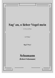 Песни и романсы, Op.27: No.1 Sag' an, о lieber Vogel mein (Tell Us, My Dear Bird) D Major by Роберт Шуман