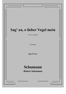 Песни и романсы, Op.27: No.1 Sag' an, о lieber Vogel mein (Tell Us, My Dear Bird) E Major by Роберт Шуман