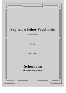 Песни и романсы, Op.27: No.1 Sag' an, о lieber Vogel mein (Tell Us, My Dear Bird) B Major by Роберт Шуман