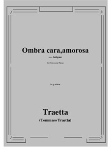 Antigone. Ombra cara, amorosa: G minor by Tommaso Traetta