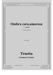 Antigone. Ombra cara, amorosa: C minor by Tommaso Traetta