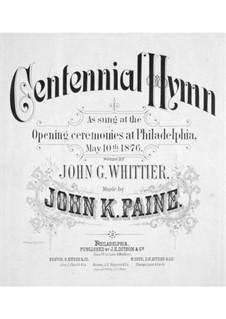 Centennial Hymn, Op.27: Centennial Hymn by Джон Ноулз Пейн