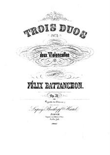 Три дуэта для двух виолончелей, Op.31: Партия I виолончели by Феликс Баттаншон