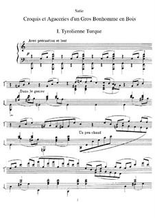 Croquis et agaceries d'un gros bonhomme en bois: Для фортепиано by Эрик Сати