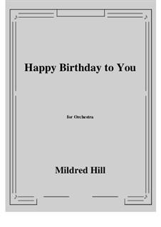 С днем рождения тебя: Для оркестра by Милдред  Хилл