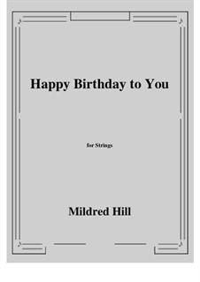 С днем рождения тебя: For strings by Милдред  Хилл