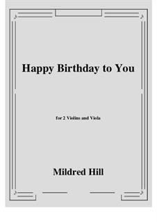 С днем рождения тебя: For two violins and viola by Милдред  Хилл