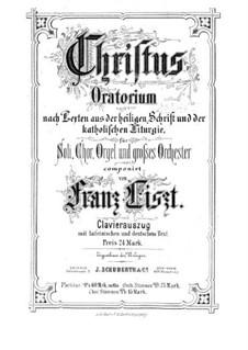 Христос, S.3: Акт I, для солистов, хора и фортепиано by Франц Лист