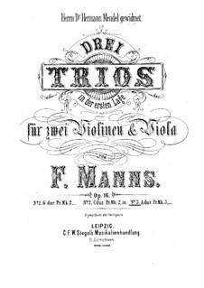 Три струнных трио, Op.16: Трио No.3 ля мажор by Фердинанд Маннс