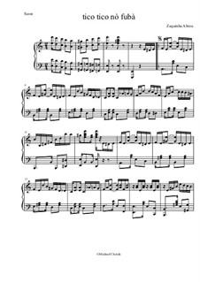 Tico-Tico no fubá: Для фортепиано by Zequinha de Abreu