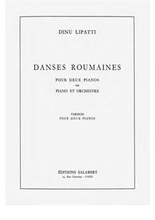 Danses Roumaines pour Deux Pianos: Danses Roumaines pour Deux Pianos by Дину Липатти