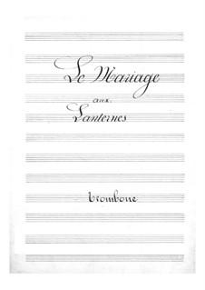 Свадьба при фонарях: Партия тромбонов by Жак Оффенбах
