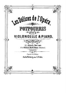 Вер-Вер, или Похождения попугая: Попурри для виолончели и фортепиано by Жак Оффенбах