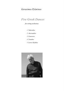 5 Greek dances, Op.22a: Для струнного оркестра by Gerasimos Pylarinos