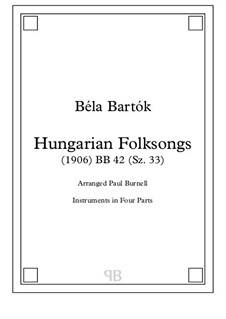 Hungarian Folksongs, arranged for instruments in four parts, BB 42: Hungarian Folksongs, arranged for instruments in four parts by Бела Барток