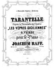 Две пьесы на темы из оперы 'Сицилийская вечерня' Дж. Верди, Op.81: Тарантелла by Иоахим Рафф
