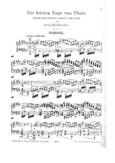 Die letzten Tage von Thule: Ouvertüre, für Klavier by Георг Вильгельм Раухенекер