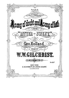 Song of Doubt and Song of Faith: Song of Doubt and Song of Faith by William Wallace Gilchrist