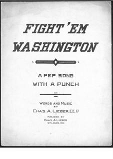 Fight 'Em Washington: Fight 'Em Washington by Chas. A. Lieber