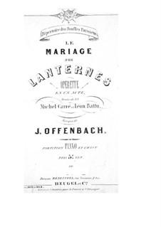 Свадьба при фонарях: Клавир с вокальной партией by Жак Оффенбах