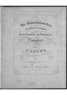 Die Heinzelmännchen, Op.83: Die Heinzelmännchen by Карл Лёве