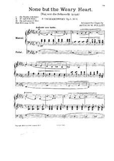 Шесть романсов, TH 93 Op.6: No.6 Нет, только тот, кто знал, для органа by Петр Чайковский